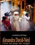Alexandra David-Néel: Eu irei ao País das Neves (Alexandra David-Néel: J'irai au pays des neiges)