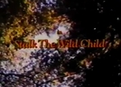 O Menino Selvagem (Stalk the Wild Child)