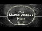 Mademoiselle Noir (Mademoiselle Noir: A Tragedy )