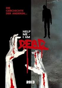 Help Me I Am Dead - Poster / Capa / Cartaz - Oficial 1