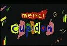 Merci Cupidon (Merci Cupidon)