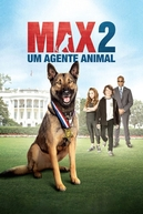 Max 2: Um Agente Animal (Max 2: White House Hero)