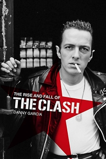 The Rise and Fall of The Clash - Poster / Capa / Cartaz - Oficial 1