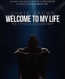 Chris Brown: Welcome To My Life - Poster / Capa / Cartaz - Oficial 2