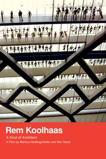 Rem Koolhaas - A kind of Architect - Poster / Capa / Cartaz - Oficial 1