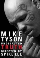 Mike Tyson: Verdade Fora de Disputa (Mike Tyson: Undisputed Truth)