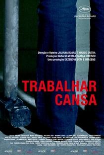 Trabalhar Cansa - Poster / Capa / Cartaz - Oficial 1
