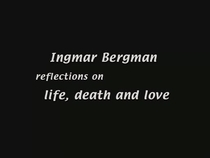 Ingmar Bergman: Reflections on Life, Death, and Love - Poster / Capa / Cartaz - Oficial 1