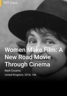 Women Make Film: A New Road Movie Through Cinema (Women Make Film: A New Road Movie Through Cinema)