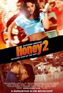 Honey 2: No Ritmo dos Sonhos - Poster / Capa / Cartaz - Oficial 1