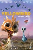 Yellowbird - O Pequeno Herói (Gus - Petit oiseau, grand voyage)