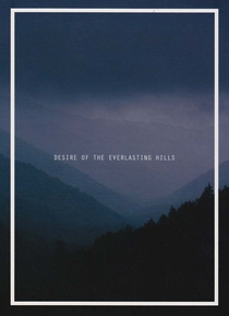 Desire of the Everlasting Hills - Poster / Capa / Cartaz - Oficial 1