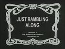 Just Rambling Along (Just Rambling Along)