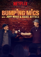 Bumping Mics With Jeff Ross & Dave Attell (Bumping Mics With Jeff Ross & Dave Attell)