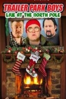 Trailer Park Boys: Live at the North Pole (Trailer Park Boys: Live at the North Pole)