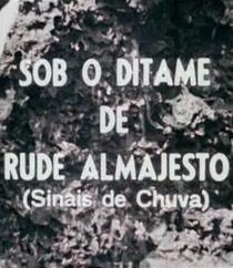 Sob o ditame do rude Almajesto: sinais de chuva - Poster / Capa / Cartaz - Oficial 1