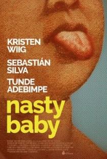 Nasty Baby - Poster / Capa / Cartaz - Oficial 2