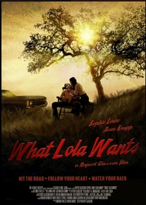 What Lola Wants - Poster / Capa / Cartaz - Oficial 1