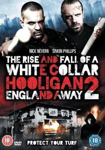 White Collar Hooligan 2: England Away - Poster / Capa / Cartaz - Oficial 1