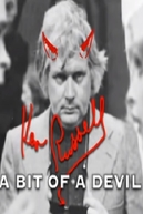 Ken Russell: A Bit of a Devil (Ken Russell: A Bit of a Devil)