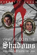 What We Do in the Shadows: Interviews with Some Vampires (What We Do in the Shadows: Interviews with Some Vampires)