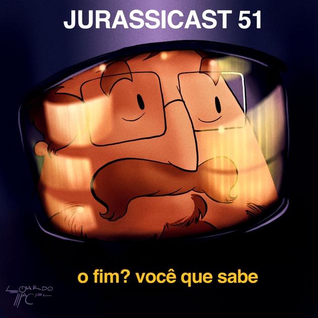 JurassiCast 51 - O Fim? Você que Sabe