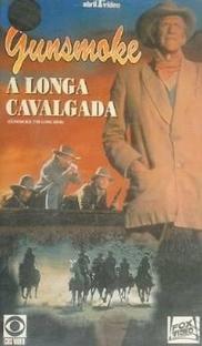 Gunsmoke - A Longa Cavalgada  - Poster / Capa / Cartaz - Oficial 1