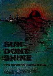 Sun Don't Shine - Poster / Capa / Cartaz - Oficial 1
