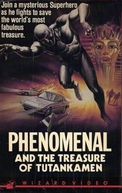 Phenomenal and the Treasure of Tutankamen (Fenomenal e il Tesoro di Tutankamen)
