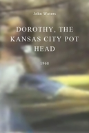 Dorothy, the Kansas City Pot Head (Dorothy, the Kansas City Pot Head)