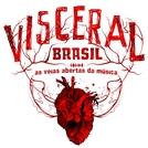 Visceral Brasil (Visceral Brasil)