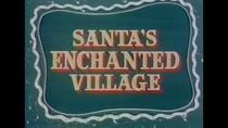 Santa's Enchanted Village - Poster / Capa / Cartaz - Oficial 1