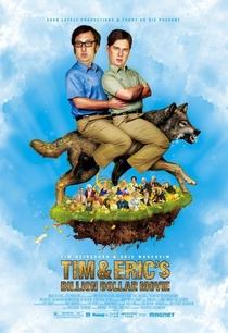 Tim and Eric's Billion Dollar Movie - Poster / Capa / Cartaz - Oficial 1