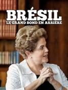 Brasil: O Grande Salto Para Trás (Brésil: Le grand bond en arrière)