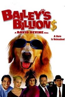 Bailey - Um Cão Que Vale Milhões - Poster / Capa / Cartaz - Oficial 4