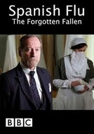 Gripe Espanhola: Os Mortos Esquecidos (Spanish Flu: The Forgotten Fallen)