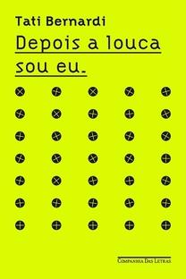 Depois a Louca Sou Eu - Poster / Capa / Cartaz - Oficial 1
