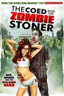 The Coed And The Zombie Stoner - Poster / Capa / Cartaz - Oficial 1