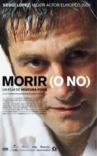 Morrer (Ou Não) - Poster / Capa / Cartaz - Oficial 1