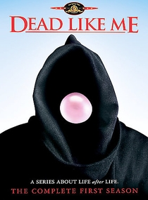 Dead Like Me (1ª Temporada) - Poster / Capa / Cartaz - Oficial 1