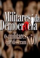 Militares da democracia: os militares que disseram não - Poster / Capa / Cartaz - Oficial 1
