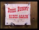 Bugs Bunny Rides Again (Bugs Bunny Rides Again)