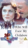 Minha Vida por meus Filhos  (Who Will Love My Children?)