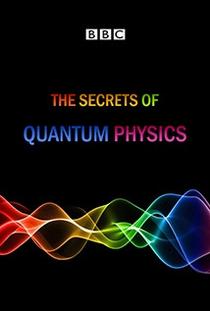 Os Segredos da Física Quântica   - Poster / Capa / Cartaz - Oficial 1