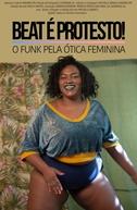 Beat é Protesto! O Funk Pela Ótica Feminina (Beat é Protesto! O Funk Pela Ótica Feminina)