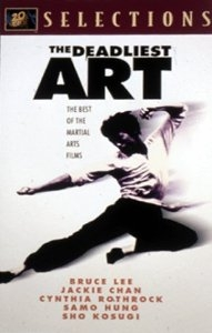 The Deadliest Art - The Best of the Martial Arts Films - Poster / Capa / Cartaz - Oficial 1