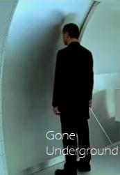 Gone Underground - Poster / Capa / Cartaz - Oficial 1