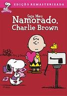 Seja Meu Namorado, Charlie Brown (Be My Valentine, Charlie Brown)