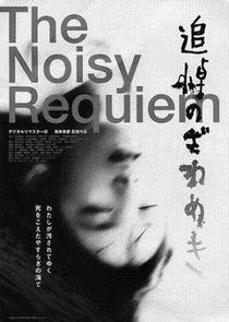 The Noisy Requiem - Poster / Capa / Cartaz - Oficial 1
