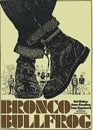 Bronco Bullfrog (Bronco Bullfrog)